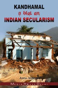 2009-04 Kandhamal a Blot on Indian Secularism