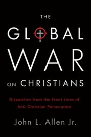 2013-10-the-global-war-on-christians