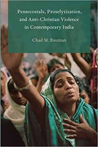 2015-02 Pentecostals, Proselytization, and Anti-Christian Violence in Contemporary India