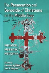 2017-06-07 The Persecution and Genocide of Christians in the Middle East