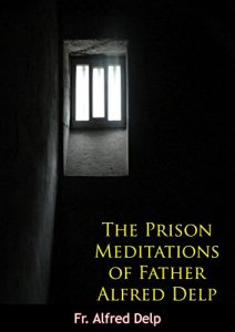 1963 The Prison Meditations of Father Alfred Delp